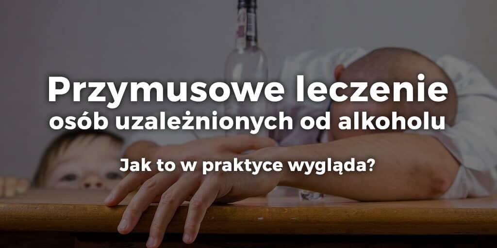Przymusowe leczenie osób uzależnionych od alkoholu