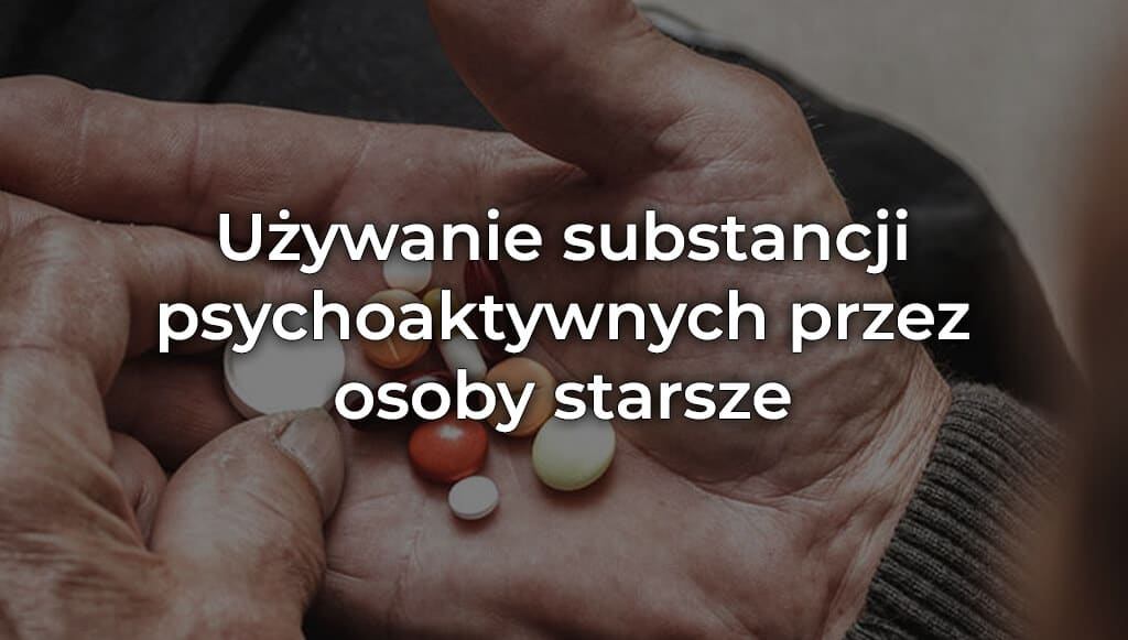 Narkomania wśród osób starszych? To już problem!