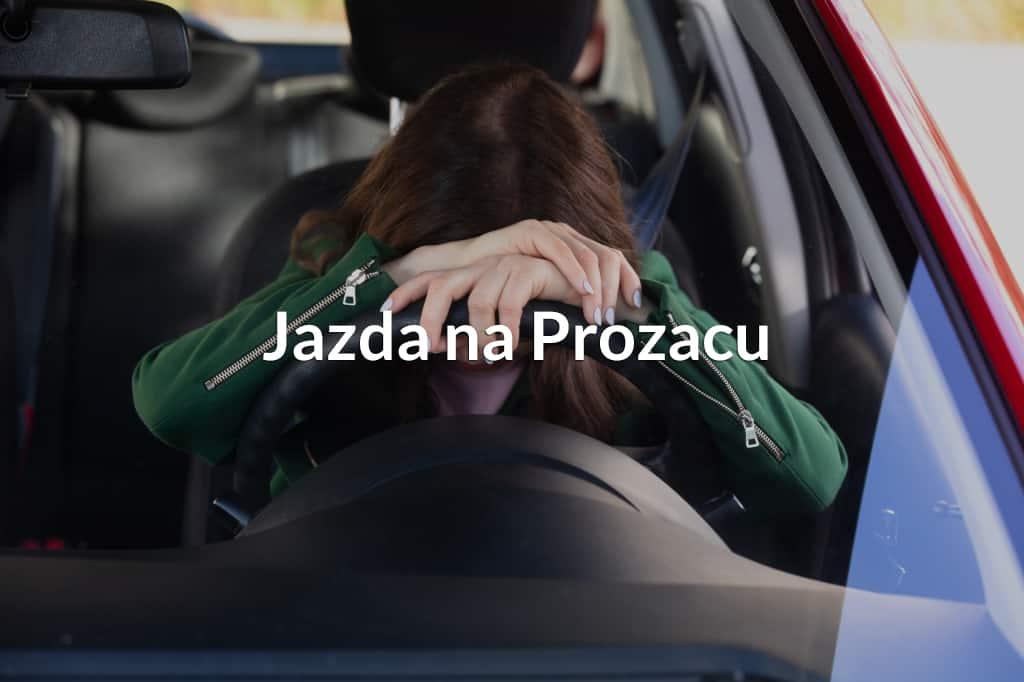 Jazda na Prozacu