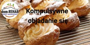 cukier uzależnia kompulsywne objadanie